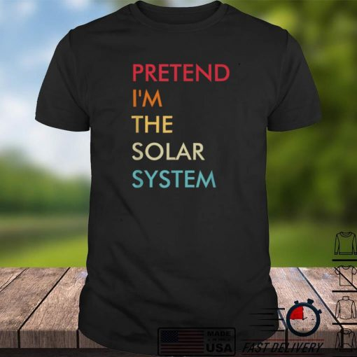 Pretend Im The System Solar Lazy Halloween Party Costume T Shirt