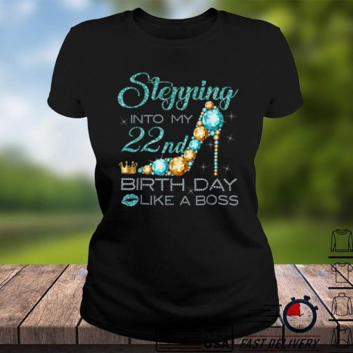 Stepping Into My 21st Birthday Like A Boss Bday Gift Women T Shirt