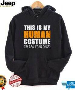 This Is My Human Costume Im Really An Orca Whale Long Sleeve T Shirt
