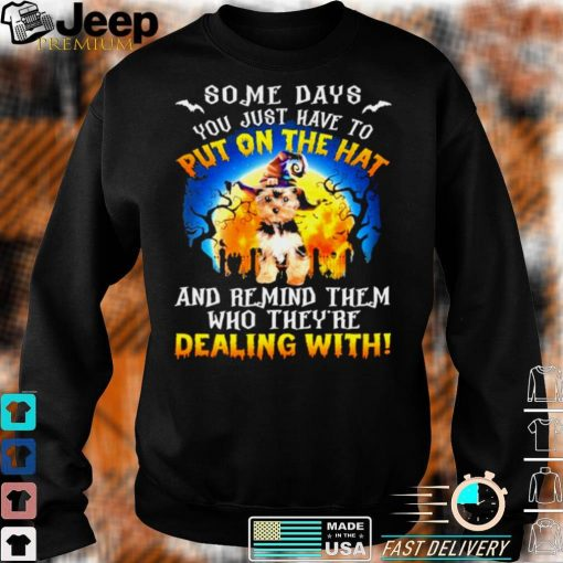YorkShire Terrier Remind Them Who Theyre Dealing With Halloween shirt