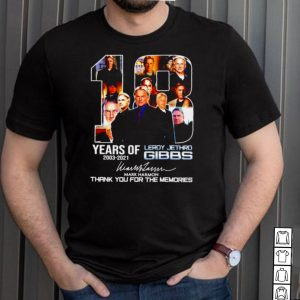 18 years of Leroy Jethro Gibbs 2003 2021 thank you for the memories shirt
