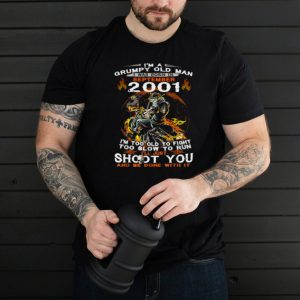 Im A Old Man I Was Born In September 2001 Too Old To Fight Too Slow To Run Skull T Shirt