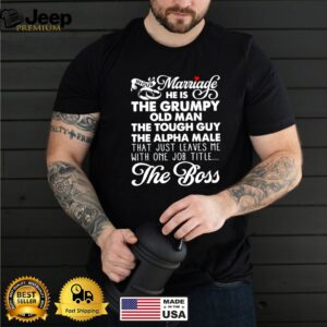 In our marriage I'm the boss shirt 13