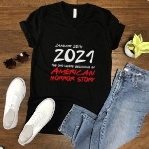January 20th 2021 the one where beginning of American horror story shirt