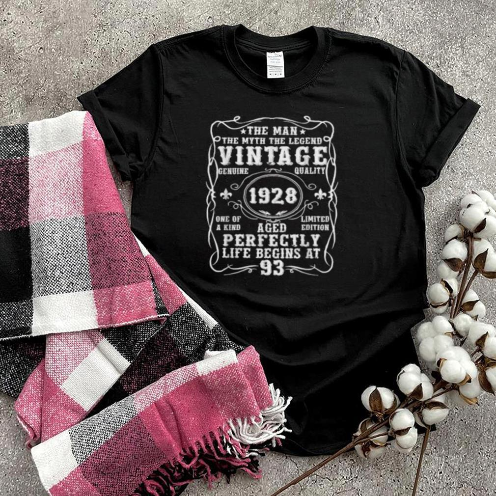 The Man Myth Legend Vintage 1928 Aged Perfectly Life Begins At 93 T Shirt