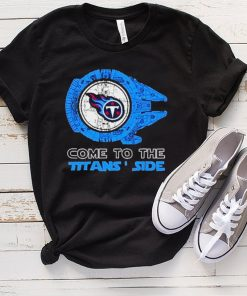 Come to the Tennessee Titans Side Star Wars Millennium Falcon shirt