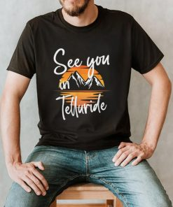 See You In Telluride USA Vacation Ski T Shirt