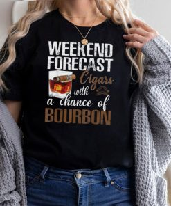 Weekend Forecast Cigars & With A Chance Of Bourbon T Shirt
